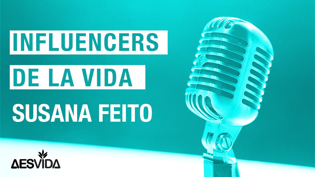 Portada del Podcast episodio influencers de la vida por Susana Feito